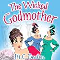 The Wicked Godmother: House for the Season, Book 3 (       UNABRIDGED) by M.C. Beaton Narrated by Penelope Rawlins