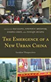 img - for The Emergence of a New Urban China: Insiders' Perspectives book / textbook / text book