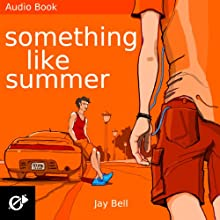 Something Like Summer: Something Like..., Book 1 | Livre audio Auteur(s) : Jay Bell Narrateur(s) : Kevin R. Free