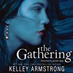 The Gathering (       UNABRIDGED) by Kelley Armstrong Narrated by Jennifer Ikeda