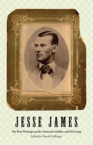 Jesse James: The Best Writings on the Notorious Outlaw and H