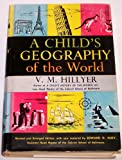 A Child's Geography of the World Revised By Edward G. Huey