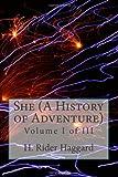 H. Rider Haggard She - A History of Adventure: Volumes I-III: 1 (She, Volumes I-III)