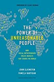 img - for The Power of Unreasonable People: How Social Entrepreneurs Create Markets That Change the World book / textbook / text book