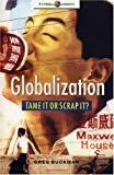 Greg Buckman Globalization - Tame it or Scrap It (Global Issues)