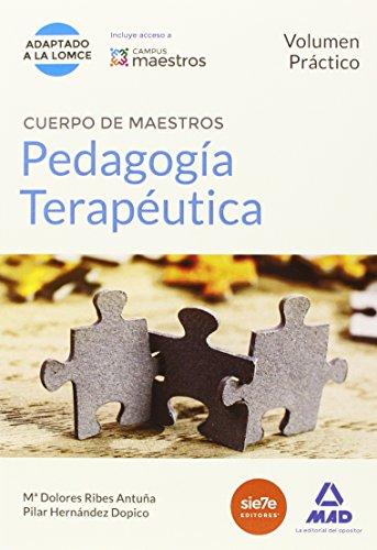 CUERPO DE MAESTROS PEDAGOGIA TERAPEUTICA. VOLUMEN PRACTICO