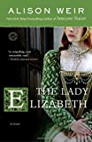 The Lady Elizabeth: A Novel