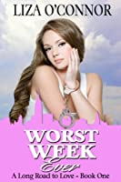Worst Week Ever (A Long Road to Love Book 1) (English Edition)