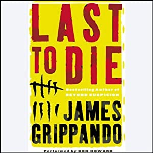 Last to Die | [James Grippando]