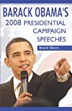 Barack Obama:2008 Presidential Campaign Speeches By Barack Obama (0979905230) by Obama, Barack