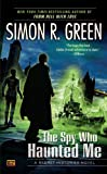 The Spy Who Haunted Me: A Secret Histories Novel (0451463382) by Green, Simon R.