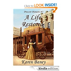 A Life Restored (Prescott Pioneers #3)