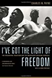 I've Got the Light of Freedom: The Organizing Tradition and the Mississippi Freedom Struggle (0520251768) by Payne, Charles