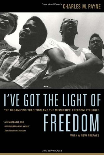 I've Got the Light of Freedom: The Organizing Tradition...