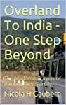 Overland To India - One Step Beyond:...