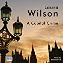 A Capital Crime (       UNABRIDGED) by Laura Wilson Narrated by Seán Barrett