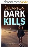 DARK KILLS a gripping detective thriller full of suspense (English Edition)
