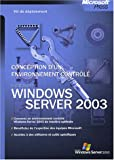 Kit de dploiement : Microsoft Windows Server 2003 - Conception d'un environnement contrl