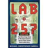 Lab 257 : The Disturbing Story of the Government's Secret Plum Island Germ Laboratory ~ Michael Christopher...