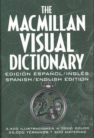 The Macmillan Visual Dictionary: Ediciaon Espaanol/Inglaes : Spanish/English Edition