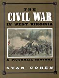 The Civil War in West Virginia: A Pictorial History (0933126174) by Cohen, Stan