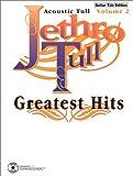 Jethro Tull -- Greatest Hits, Vol 2: Acoustic Tull (Guitar/TAB) by Jethro Tull (1994-06-01)