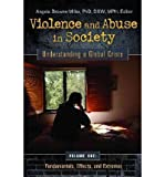 img - for [ { VIOLENCE AND ABUSE IN SOCIETY [4 VOLUMES]: UNDERSTANDING A GLOBAL CRISIS } ] by Angela Browne-Miller (AUTHOR) Aug-17-2012 [ Hardcover ] book / textbook / text book