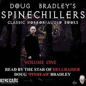 Doug Bradley's Spinechillers Audio Books, Volume 1 Audiobook