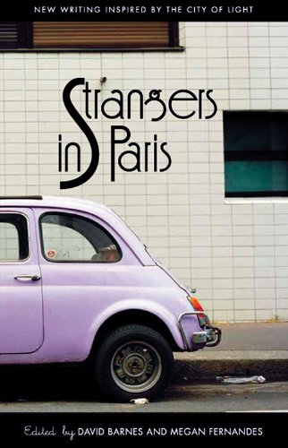 Strangers in Paris: New Writing Inspired by the City of Light: Megan Fernandes, David Barnes: 9781926639321: Books - Amazon.ca