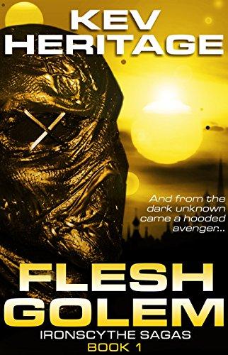 Flesh Golem (IronScythe Sagas #1): An Introduction to the IronScythe Sagas PDF
