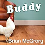 Buddy: How a Rooster Made Me a Family Man | Brian McGrory