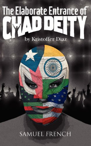 The Elaborate Entrance of Chad Deity, by Kristoffer Diaz