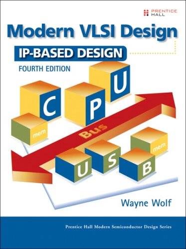 Modern VLSI Design: IP-Based Design (4th Edition)