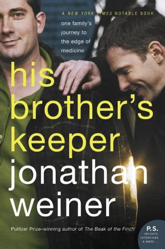 His Brother's Keeper: One Family's Journey to the Edge of Medicine, Jonathan Weiner