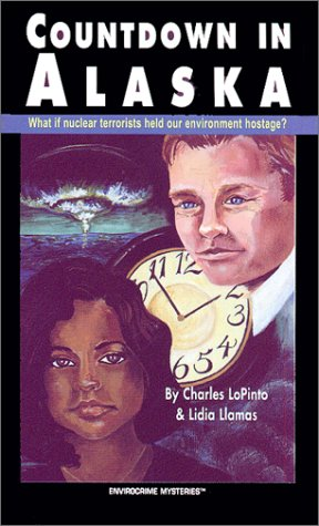 Countdown in Alaska: A Nuclear Winter (Envirocrime Mystery Series: the Adventures of An Fbi/Epa Team Working to Protect Our Environment)