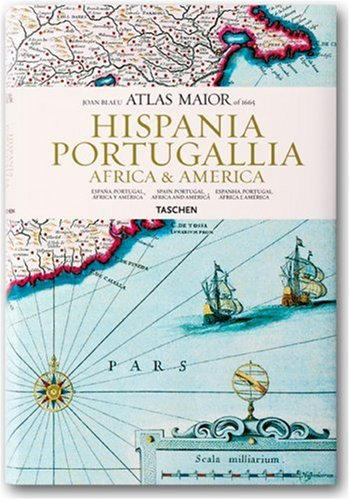 Atlas Maior - Hispania, Portugallia, America Et Africa (Joan Blaeu Atlas Maior of 1665) (Spanish Edition)