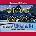 The Road to Cardinal Valley (       UNABRIDGED) by Earlene Fowler Narrated by Kate Forbes