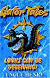 img - for Gator Tales: Looks Can Be Deceiving book / textbook / text book