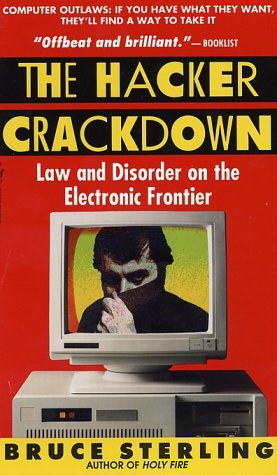 The Hacker Crackdown: Law And Disorder On The Electronic Frontier, Bruce Sterling