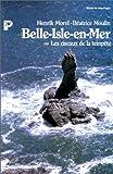 echange, troc Henrik Morel, Béatrice Moulin - Belle-Isle-en-Mer ou Les Ciseaux de la tempête