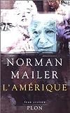 L'Am�rique: Essais, reportages, ruminations par Mailer