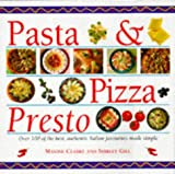 img - for Pasta & Pizza Presto: Over 100 of the Best, Authentic Italian Favourites Made Simple book / textbook / text book