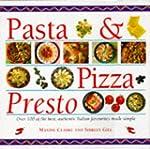 Pasta & Pizza Presto: Step-By-Step