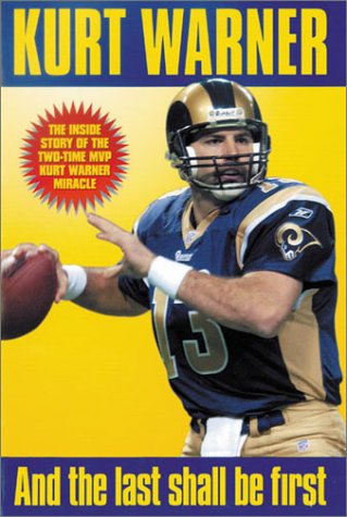 Kurt Warner: And the Last Shall Be First