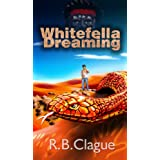 Whitefella Dreaming ~ R.B Clague