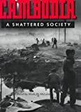 img - for Cambodia: A Shattered Society book / textbook / text book