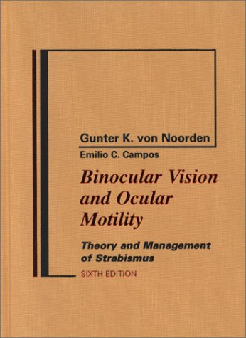 Binocular Vision and Ocular Motility: Theory and Management of Strabismus