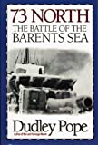 73 North: The Battle of the Barents Sea (1590131029) by Pope, Dudley