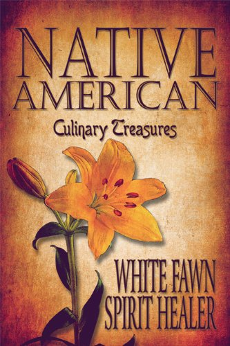 Native American Culinary Treasures by White Fawn Spirit Healer