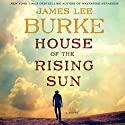 House of the Rising Sun: A Novel (       UNABRIDGED) by James Lee Burke Narrated by To Be Announced